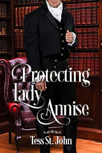 Protecting Lady Annise -- Tess S. John